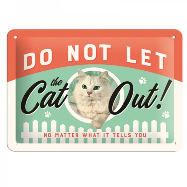 Blechschild Do not let the cat out, 15x20 cm